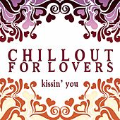 Chillout for Lovers (Kissin' You) by Various Artists