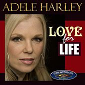 Play & Download Love for Life by Adele Harley | Napster