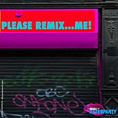 Please Remix...Me! by AfterpartY