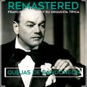 Play & Download Quejas de bandoneón by Francisco Canaro Y Su Orquesta Típica | Napster