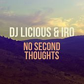 No Second Thoughts by Dj Licious and IRO