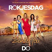 Zonder Jou (Titelsong Rokjesdag) by The Dø