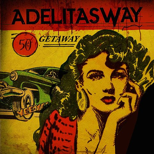 Play & Download Getaway by Adelitas Way | Napster