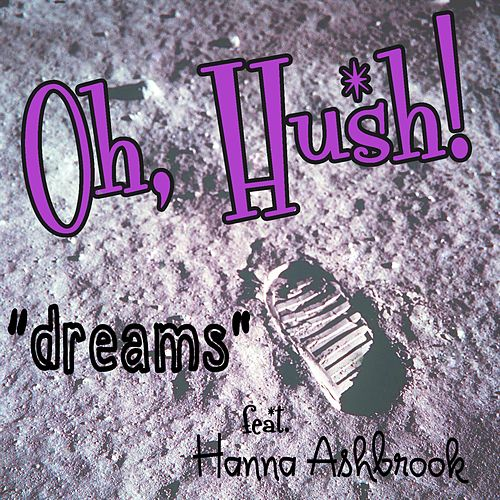 Play & Download Dreams (feat. Hanna Ashbrook) by Hush! Oh | Napster
