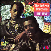 I Believe by The Lebron Brothers