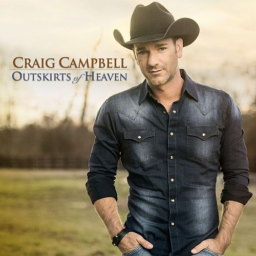 Play & Download Outskirts of Heaven by Craig Campbell | Napster