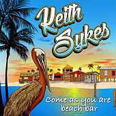 Come as You Are Beach Bar (Single Mix) by Keith Sykes