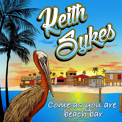 Play & Download Come as You Are Beach Bar (Single Mix) by Keith Sykes | Napster