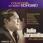 Play & Download Colección por Siempre Bohemio, Vol. 2 by Julio Jaramillo | Napster
