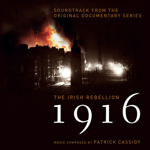 1916 The Irish Rebellion by Patrick Cassidy