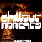 Play & Download Chillout Moments by Various Artists | Napster
