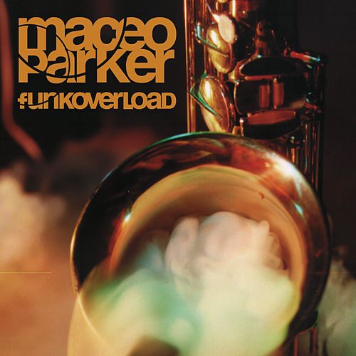 Play & Download Funk Overload by Maceo Parker | Napster