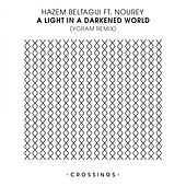 Play & Download A Light In A Darkened World (Yoram Remix) (feat. Nourey) by Hazem Beltagui   Napster