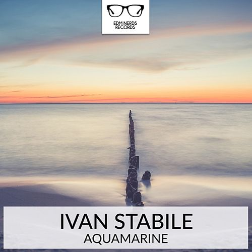 Aquamarine - Single by Ivan Stabile