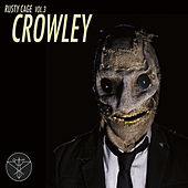 Rusty Cage, Vol. 3: Crowley by Rusty Cage