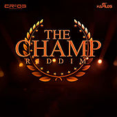 Play & Download The Champ Riddim by Various Artists | Napster