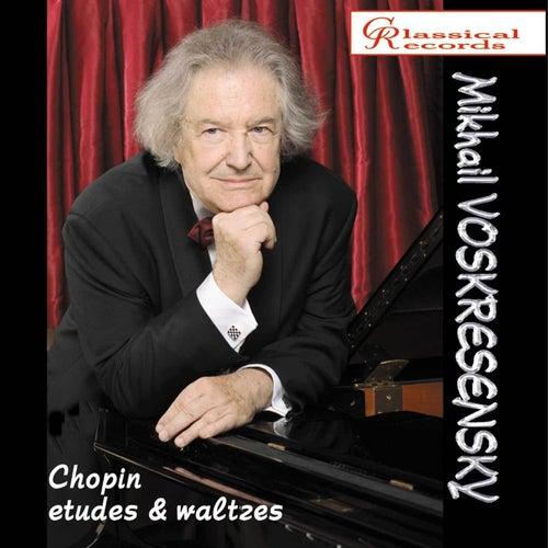 Play & Download Mikhail Voskresensky plays Chopin by Mikhail Voskresensky | Napster