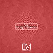 No Keys, More Drum - Single by Finch