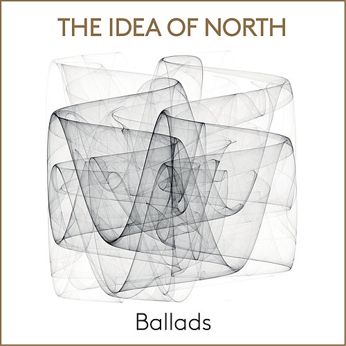 Ballads by Idea Of North