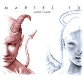 Martes 13 de Natos y Waor