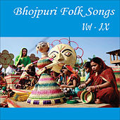 Play & Download Bhojpuri Folk Songs, Vol. 9 by Various Artists | Napster