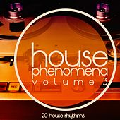 Play & Download House Phenomena, Vol. 3 by Various Artists | Napster