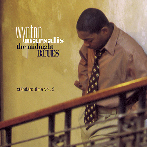 Play & Download The Midnight Blues: Standard Time Vol. 5 by Wynton Marsalis | Napster