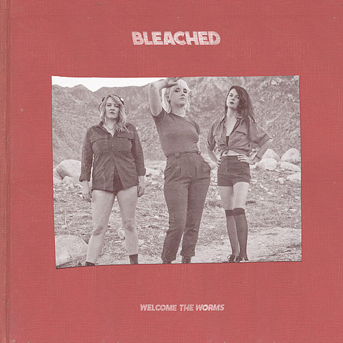 Welcome the Worms by Bleached