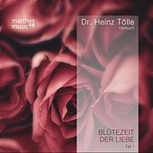 Blütezeit der Liebe - Gedichte von Heinz Tölle (Gelesen von Sabine Murza mit der Klaviermusik von Pianist: Ronny Matthes) by Various Artists