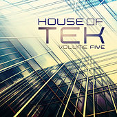 House Of Tek, Vol. 5 by Various Artists