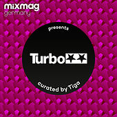 Play & Download Mixmag Germany presents Turbo Recordings curated by Tiga by Various Artists | Napster