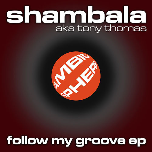 Play & Download Follow My Groove EP by Tony Thomas | Napster
