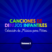 Play & Download Canciones de Dibujos Infantiles (Colección de Música para Niños) (Volumen 3) by Various Artists | Napster