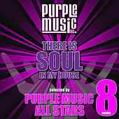 There Is Soul in My House - Purple Music All Stars, Vol. 8 by Various Artists