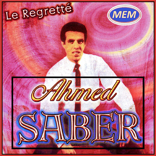 Play & Download Le regretté by Ahmed Saber | Napster