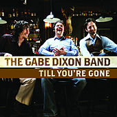 Till You're Gone by Gabe Dixon Band