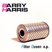 Play & Download Filter Queen EP by Barry Harris | Napster