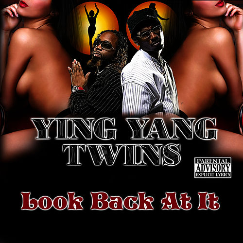 Look Back At It - Single by Ying Yang Twins