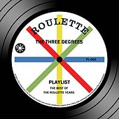Play & Download Playlist: The Best Of The Roulette Years by The Three Degrees | Napster