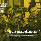 Play & Download It Was Great Altogether! The Continuing Tradition of Irish Music in London by Various Artists | Napster