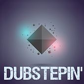Dubstepin' by Various Artists