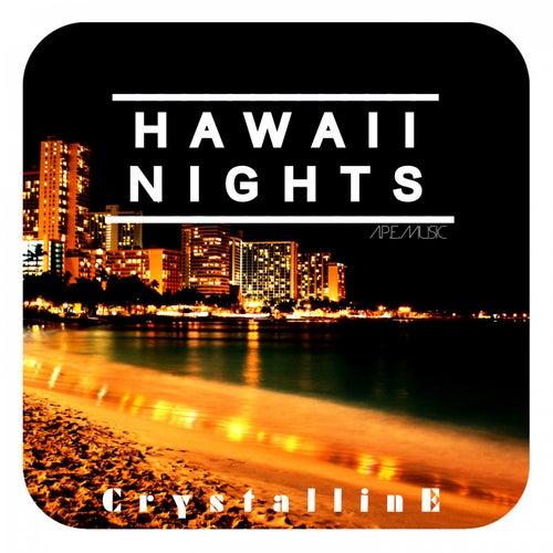 Hawaii Nights by Crystalline