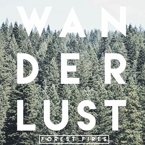 Play & Download Wanderlust EP by Forest Fires | Napster