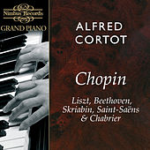 Chopin, Liszt, Beethoven, Skriabin, Saint-Saëns & Chabrier: Works for Piano by Alfred Cortot