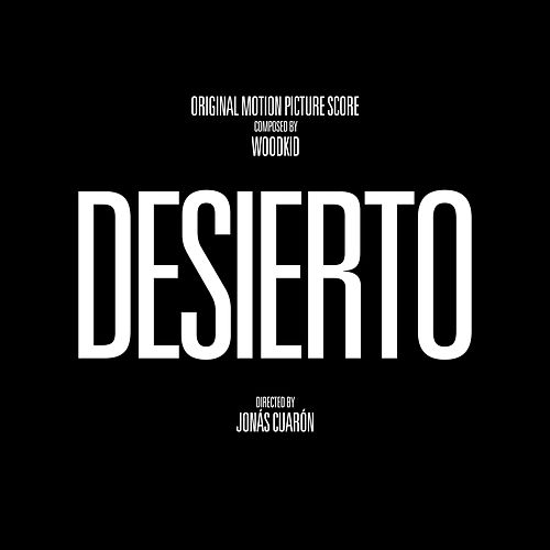 Play & Download Desierto (Original Motion Picture Score) by Woodkid | Napster