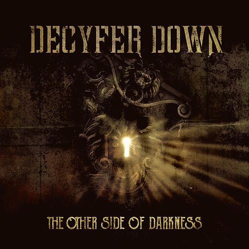 Play & Download The Other Side of Darkness by Decyfer Down | Napster