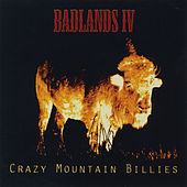 Badlands IV by Crazy Mountain Billies