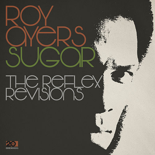 Sugar - The Reflex Revision & Instrumental by Roy Ayers