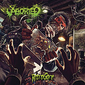 Play & Download Retrogore by Aborted | Napster