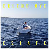 Play & Download Estate by Erlend Øye | Napster